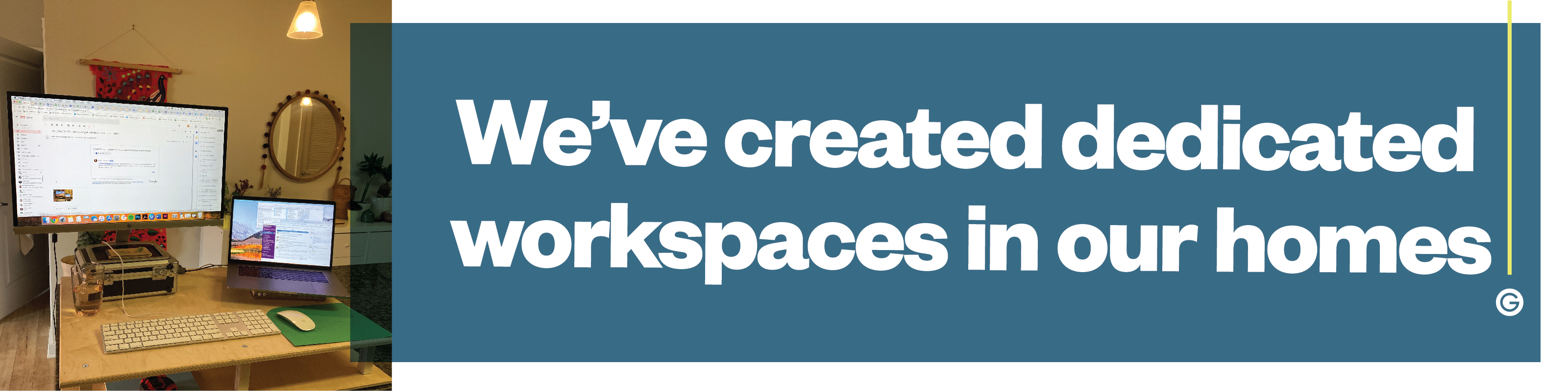 We've created a dedicated workspace in our homes