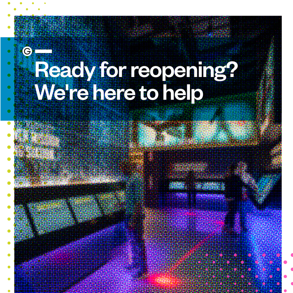 Ready for reopening? We can help.